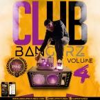 CLUB BANGERZ VOLUME.4