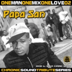 OneManOneLoveOneMix series 02 PAPA SAN tribute mixtape
