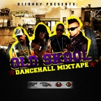 OLD SKOOL DANCEHALL MIXTAPE