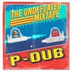P-Dub : The Undefeated Mixtape (2015)
