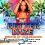 BETTER DAZE MIXTAPE HOSTED BY MELLOQUENCE