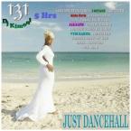 Dj Kimoni JUST DANCEHALL Volume 131