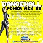 Dancehall Power Mix 23