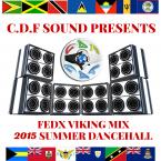 CDF Sound Fedx Viking Summer Dancehall Mix 2015