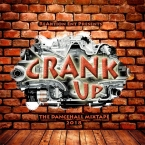 Crank Up - The Mixtape (2018 Dancehall)