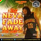 "I-Taweh ""Neva Fade Away"" mixtape 2017"