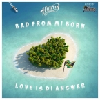 BAD FROM MI BORN - LOVE IS THE ANSWER ed.