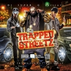 DJ SUPER G PRESENTS TRAPPED TO THE STREETZ