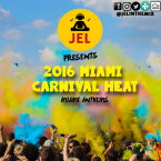 2016 MIAMI CARNIVAL HEAT | PRESENTED BY DJ JEL