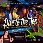 Rise To The Top - Way Up N Stay Up Dancehall Mixxx