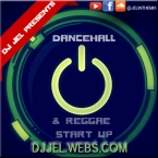 DJ JEL PRESENTS DANCEHALL AND REGGAE START UP 2015