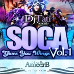 SOCA GIVES YOU WINGS VOL1 HOSTED BY AMEER B