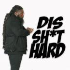 DIS SH*T HARD