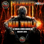 MAD WORLD DJ FEARLESS x CHINESE ASSASSIN DISS MIXTAPE 2K16