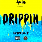 DRIPPIN SWEAT (SOCA) MIXTAPE 2018
