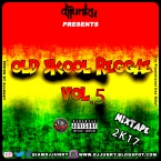 PRESENTS OLD SKOOL REGGAE VOL 5 MIXTAPE 2K17