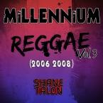 MILLENNIUM REGGAE Vol.3 (2006-2008)