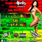 PRESENTS LOVE SONGS OF REGGAE VOL 2 MIXTAPE 2017