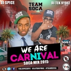 TEAMSOCA.COM OFFICIAL MIAMI CARNIVAL SOCA MIX - WE ARE CARNIVAL