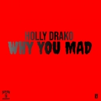 Holly Drako - WHY YOU MAD (No.3 on Islandmix Top 100 Latin Charts)