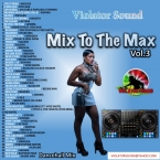 Mix To The Max Vol.3