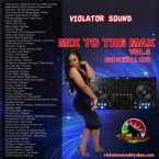 Mix To The Max Vol.2