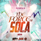 THE FORCE OF SOCA (2019 CARNIVAL MIX)