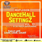 MIXPLOSION DANCEHALL SETTINGZ 10 (2018)