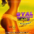 GYAL SETTINGZ VOL.3 WET WET EDITION HOSTED BY JADE FROM ZIP103FM