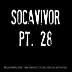 Socavivor Pt. 28