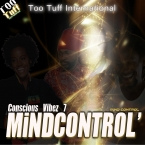 Conscious Vibes 5th Year Anniversay! Mind Control (Re-Release)