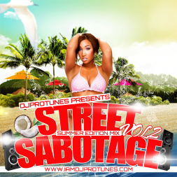 DJPROTUNES PRESENTS STREET SABOTAGE VOL 2 SUMMER EDITION