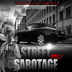 DJPROTUNES PRESENTS STREET SABOTAGE VOL.1