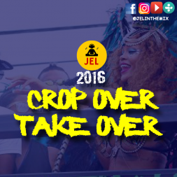 2016 CROP OVER TAKE OVER MIXED BY DJ JEL