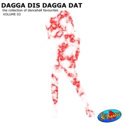 DAGGA DIS DAGGA DAT VOLUME 03