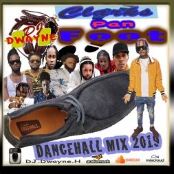 2019 DANCEHALL MIX (CLARKS PON FOOT)