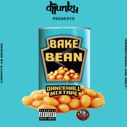DJJUNKY PRESENTS BAKE BEAN DANCEHALL MIXTAPE 2018