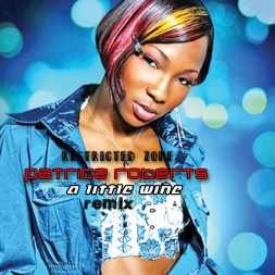 PATRICE ROBERTS_A LITTLE WINE_REMIX_RESTRICTED ZONE
