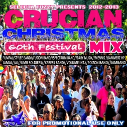 CRUCIAN CHRISTMAS 60th FESTIVAL MIX 2013    St Croix US Virgin Islands Edition