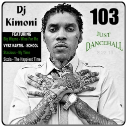 Dj Kimoni JUST DANCEHALL Volume 103   Me Naah Worry