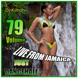 Dj Kimoni JUST DANCEHALL Volume 79    LIVE FROM JAMAICA
