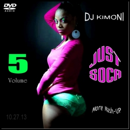 Dj Kimoni JUST SOCA Volume 5  More Mash UP