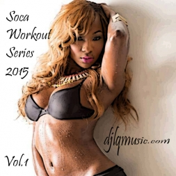 Soca Workout Series 2015 Vol 1