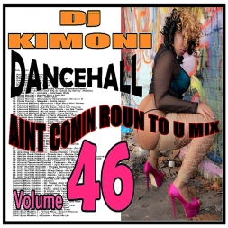 Dj KIMONI JUST DANCEHALL Volume 46