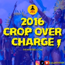 2016 CROP OVER CHARGE PRESENTED BY THEMIXFEED.COM
