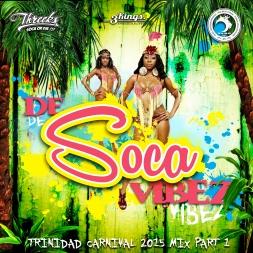 De Soca Vibez - TnT Carnival Mix 2015 Pt.1