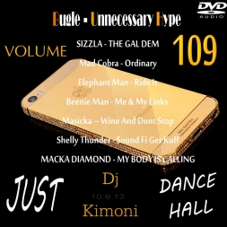 Dj Kimoni JUST      DANCEHALL        Volume 109            Unnecessary Hype