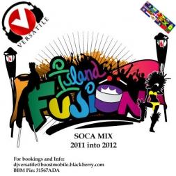 Dj Versatile Island Fusion Soca Mix 2011 into 2012