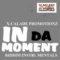 In Da Moment Riddim Instrumentals  X Calade Promotionz