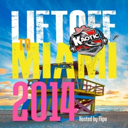 Liftoff to Miami Carnival 2014 :: Hosted by Flipo
